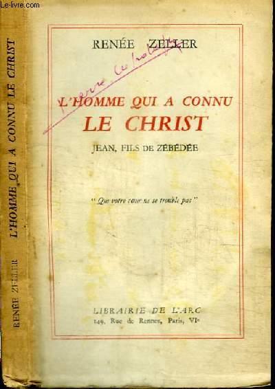 L'HOMME QUI A CONNU LE CHRIST - JEAN, FILS DE ZEBEDEE
