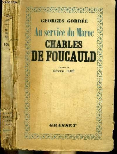 AU SERVICE DU MAROC - CHARLES DE FOUCAULD