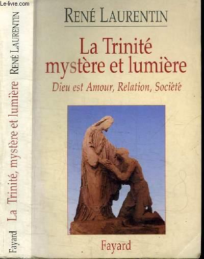 LA TRINITE MYSTERE ET LUMIERE - DIEU EST AMOUR, RELATION, SOCIETE