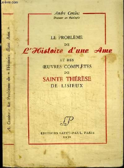 LE PROBLEME DE L'HISTOIRE D'UNE AME ET DES OEUVRES COMPLETES DE SAINTE THERESE DE LISIEUX