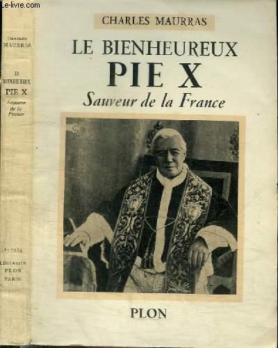 LE BIENHEUREUX PIE X - SAUVEUR DE LA FRANCE