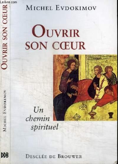 OUVRIR SON COEUR - UN CHEMIN SPIRITUEL