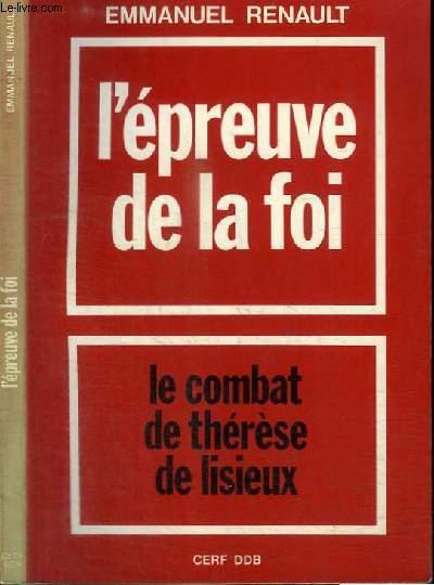 L'EPREUVE DE LA FOI - LE COMBAT DE THERESE DE LISIEUX - avril 1896 - 30 septembre 1897