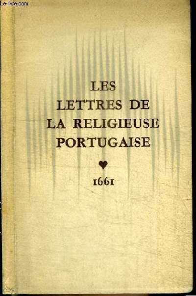 LES LETTRES DE LA RELIGIEUSE PORTUGAISE - de Marianna Alcoforado à Monsieur de Chamilly - 1661