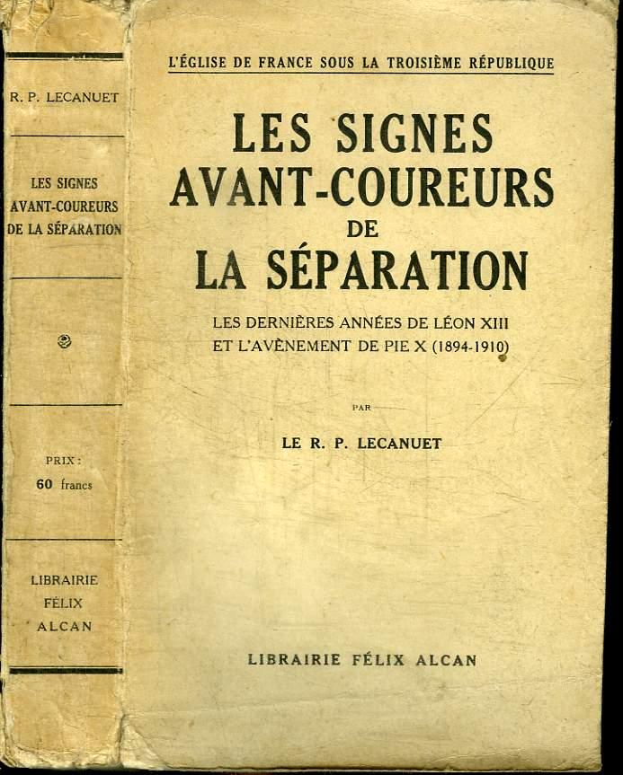 LES SIGNES AVANT-COUREURS DE LA SEPARATION - LES DERNIERES ANNEES DE LEON XIII ET L'AVENEMENT DE PIE X (1894-1910)