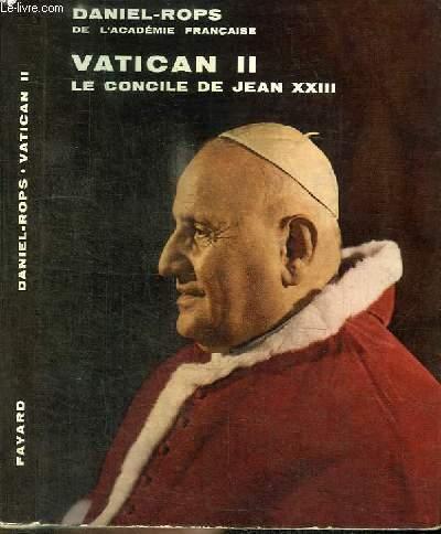 VATICAN II LE CONCILE DE JEAN XXIII