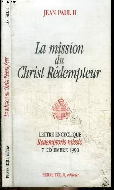 LA MISSION DU CHRIST REDEMPTEUR - LETTRE ENCYCLIQUE REDEMPTORIS MISSIO 7 DECEMBRE 1990