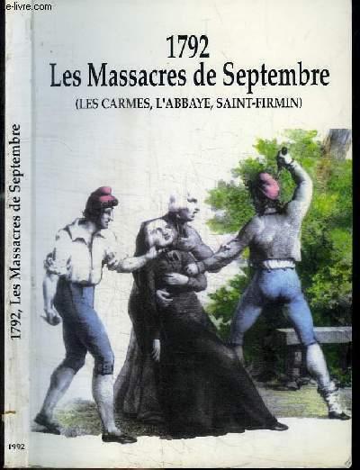 1792 - LES MASSACRES DE SEPTEMBRE (LES CARMES, L'ABBAYE, SAINT-FIRMIN) - 11 septembre - 4 octobre 1992