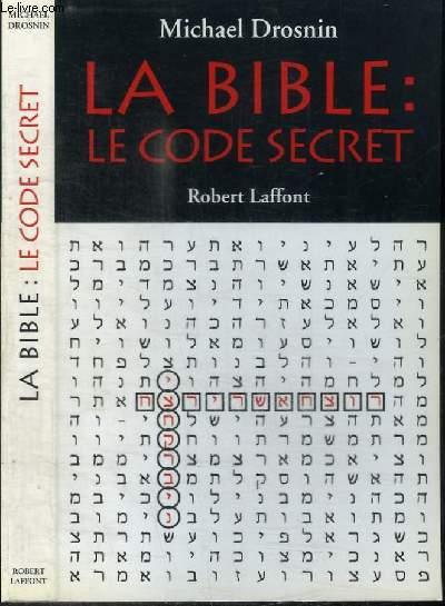 LA BIBLE : LE CODE SECRET