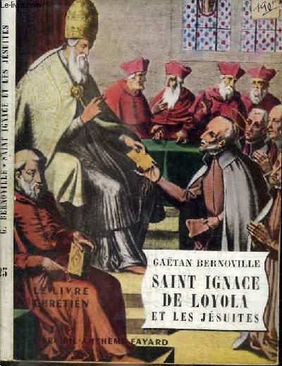 SAINT IGNACE DE LOYOLA ET LES JESUITES