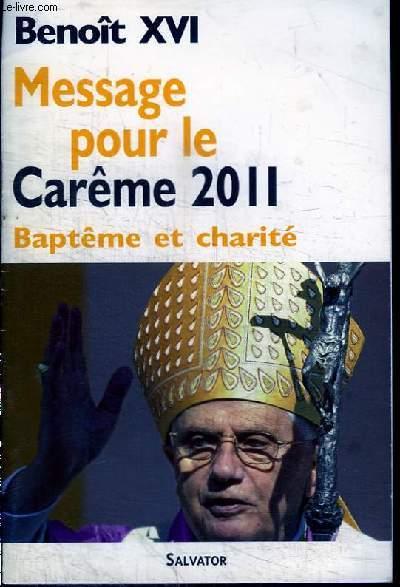 MESSAGE POUR LE CAREME 2011 - BAPTEME ET CHARITE