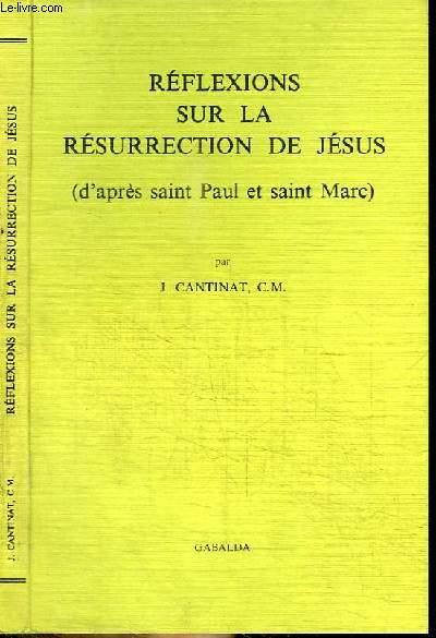 REFLEXIONS SUR LA RESURRECTION DE JESUS (D'APRES SAINT PAUL ET SAINT MARC)