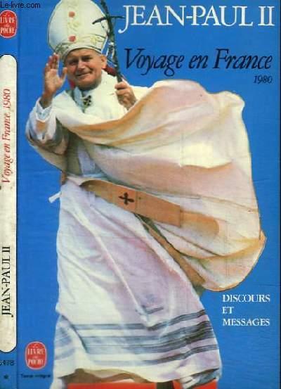 VOYAGE EN FRANCE 1980 DISCOURS ET MESSAGES