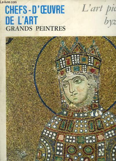 CHEFS-D'OEUVRE DE L'ART - GRANDS PEINTRES - L4ART PICTURAL BYZANTIN