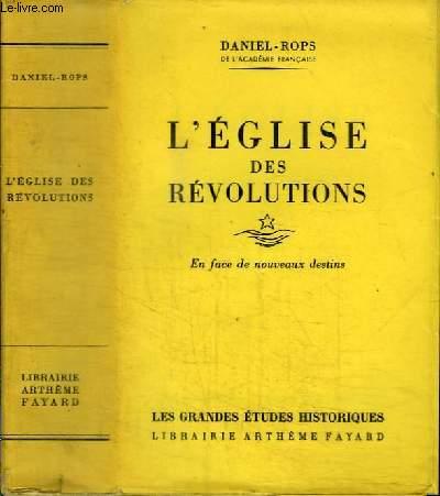 L'EGLISE DES REVOLUTIONS - EN FACE DE NOUVEAUX DESTINS