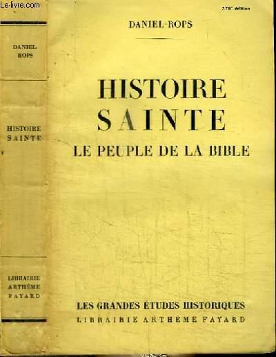 HISTOIRE SAINTE - LE PEUPLE DE LA BIBLE