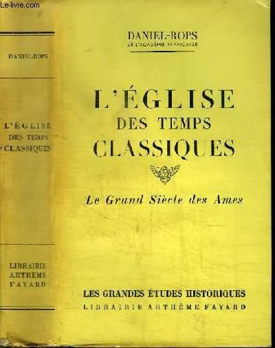 L'EGLISE DES TEMPS CLASSIQUES - LE GRAND SIECLE DES AMES