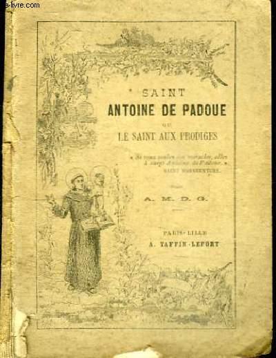 SAINT ANTOINE DE PADOUE OU LE SAINT AUX PRODIGES