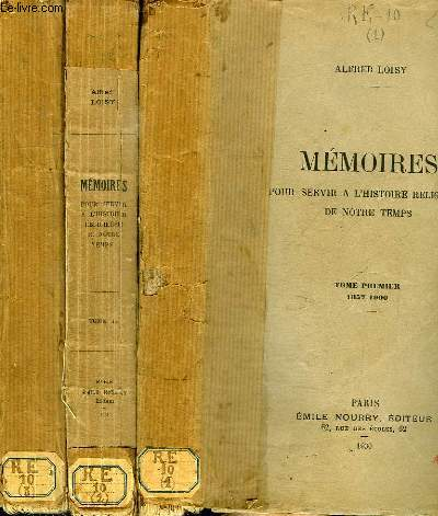 MEMOIRES POUR SERVIR A L'HISTOIRE RELIGIEUSE DE NOTRE TEMPS - 3 TOMES EN 3 VOLUMES ( TOME 1+2+3) - TOME PREMIER : 1857-1900 - TOME DEUXIEME : 1900-1908 - TOME TROISIEME : 1908-1927