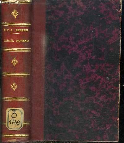 GARCIA MORENO PRESIDENT DE L'EQUATEUR - VENGEUR ET MARTYR DU DROIT CHRETIEN (1821-1875)