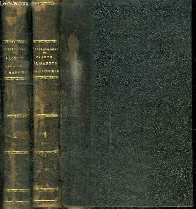 HISTOIRE DE SAINTE ELISABETH DE HONGRIE DUCHESSE DE THURINGE - 2 TOMES EN 2 VOLUMES (TOME PREMIER + TOME SECOND)