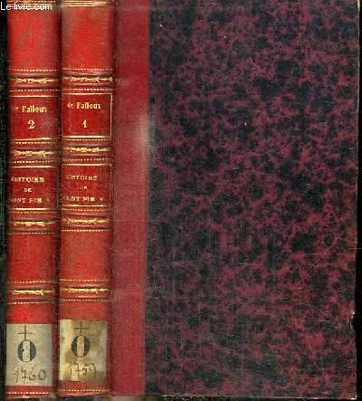 HISTOIRE DE SAINT PIE V PAPE DE L'ORDRE DES FRERES PRECHEURS - 2 TOMES EN 2 VOLUMES (TOME 1+2)