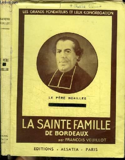 LE PERE NOAILLES ET LA SAINTE FAMILLE DE BORDEAUX