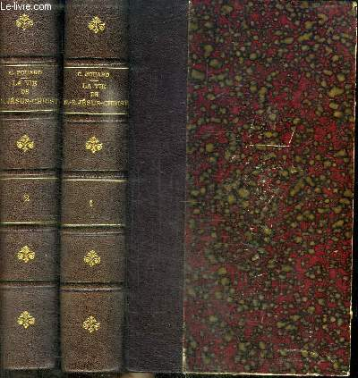 LA VIE DE N.-S. JESUS-CHRIST - 2 TOMES EN 2 VOLUMES (TOME 1+2)