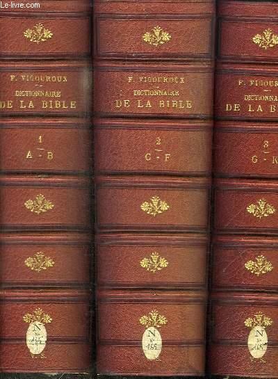 DICTIONNAIRE DE LA BIBLE - 5 TOMES EN 5 VOLUMES (TOME 1+2+3+4+5) - TOME 1 : A - B - TOME 2 : C - F - TOME 3 : G - K - TOME 4 : L - PA - TOME 5 : PE - Z