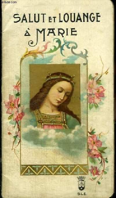SALUT ET LOUANGE A MARIE