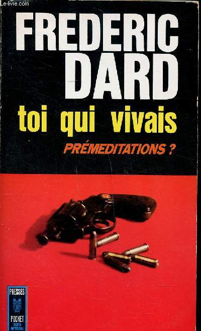 Toi qui vivais Préméditations ? Collection Presses pocket N°654