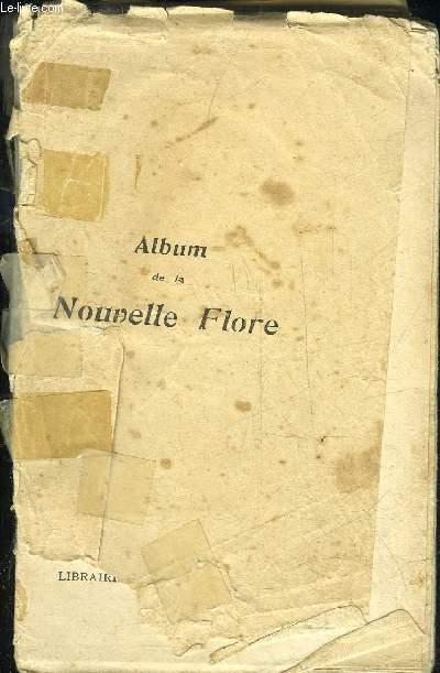 ALBUM DE LA NOUVELLE FLORE REPRESENTANT TOUTES LES ESPECES DE PLANTES PHOTOGRAPHIEES DIRECTEMENT D'APRES NATURE