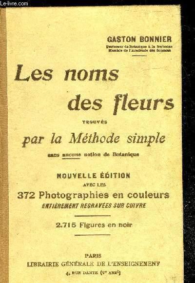 LES NOMS DES FLEURS TROUVES PAR LA METHODE SIMPLE SANS AUCUNE NOTION DE BOTANIQUE