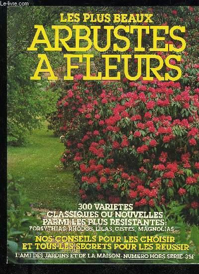 L ami des jardins et de la maison hors serie les plus beaux arbustes a fleurs brosse jacques - L ami des jardins et de la maison ...