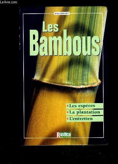LES BAMBOUS- LES ESPECES LA PLANTATION L'ENTRETIEN