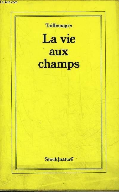 LA VIE AUX CHAMPS.