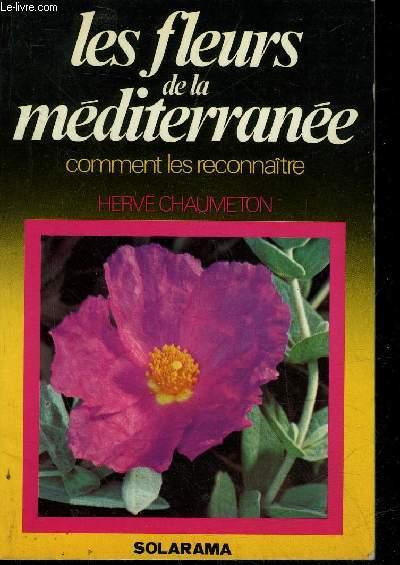 LES FLEURS DE LA MEDITERRANNEE COMMENT LES RECONNAITRE