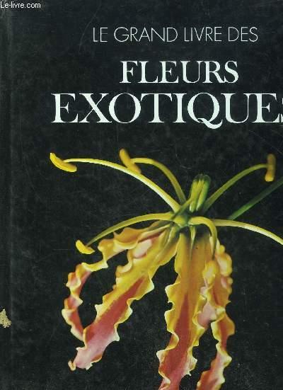 Le grand livre des fleurs exotiques marinuzzi anna sofia for Livret des fleurs
