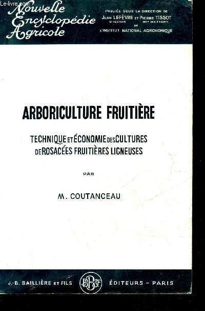 ARBORICULTURE FRUITIERE - TECHNIQUE ET ECONOMIE DES CULTURES DE ROSACEES FRUITIERES LIGNEUSES