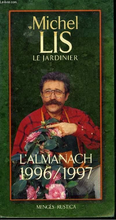 MICHEL LIS LE JARDINIER, L'ALMANACH 1996 / 1997