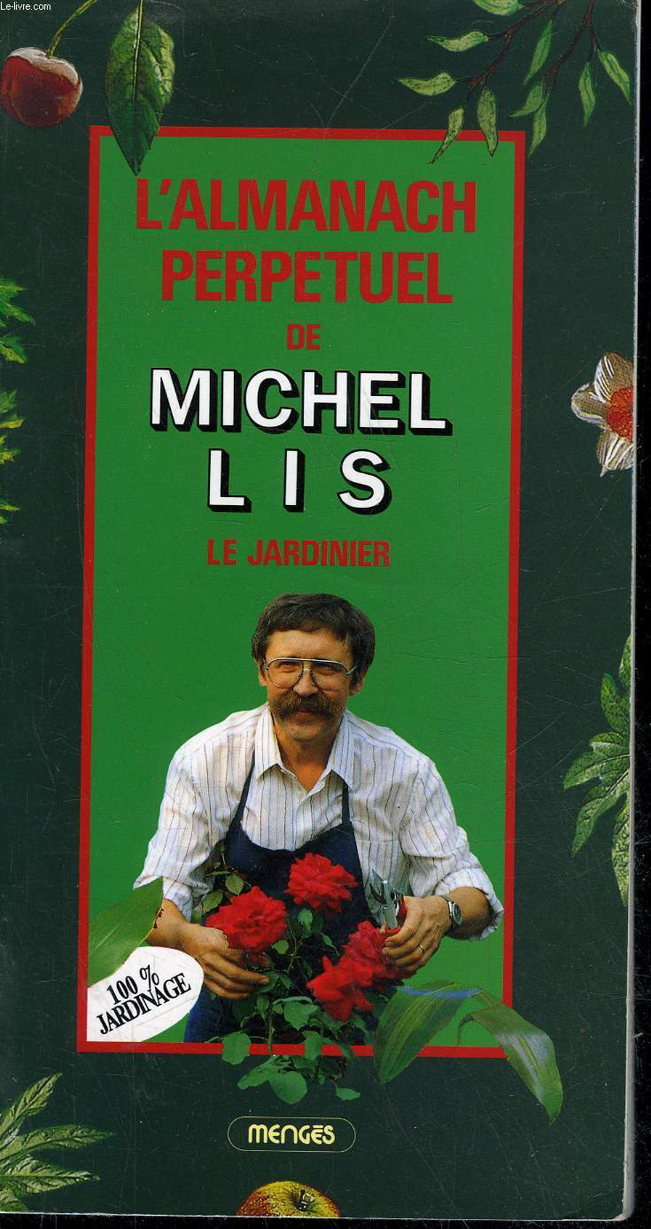 L'ALMANACH PERPETUEL DE MICHEL LIS LE JARDINIER 1991