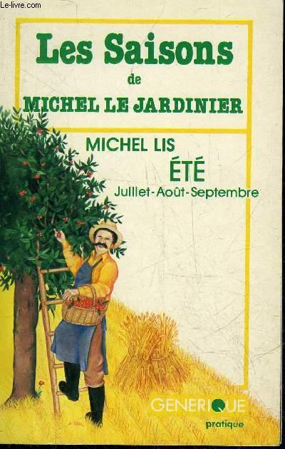 LES SAISONS DE MICHEL LE JARDINIER - ETE - JUILLET AOUT SEPTEMBRE