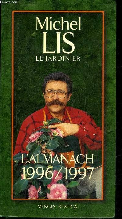 MICHEL LIS LE JARDINIER - L'ALMANACH 1996-1997.