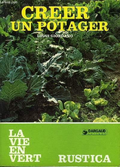 CREER UN POTAGER - LA VIE EN VERT N°10.