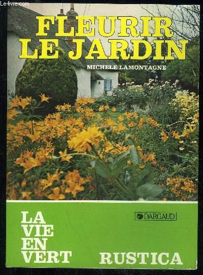FLEURIR LE JARDIN - LA VIE EN VERT N° 15