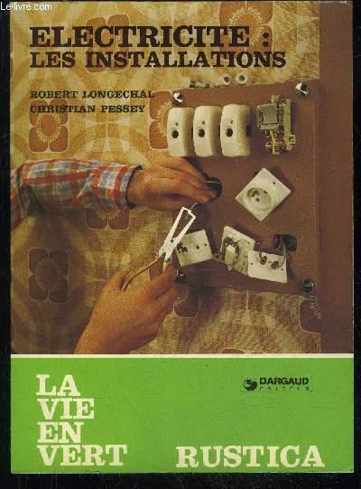 ELECTRICITE : LES INSTALLATIONS - LA VIE EN VERT N° 26