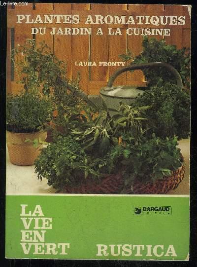 PLANTES AROMATIQUES DU JARDIN A LA CUISINE - LA VIE EN VERT N° 29