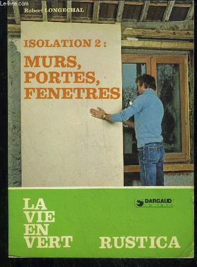 ISOLATION 2 : MURS, PORTES, FENETRES - LA VIE EN VERT N°36