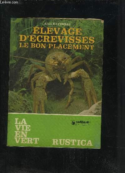 ELEVAGE D'ECREVISSES LE BON PLACEMENT - LA VIE EN VERT N°42.