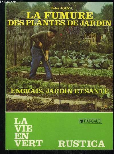 LA FUMURE DES PLANTES DE JARDINS- LA VIE EN VERT N°49